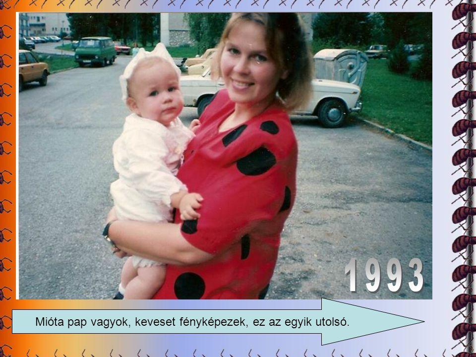1989-es események Ebben az évben majdnem tönkrement az onkológia.