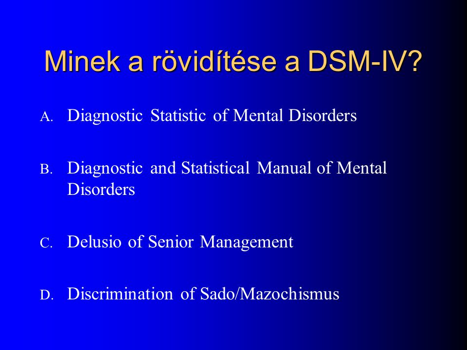 DSM IV. klasszifikáció A. Jellemző tünetek : kettő az alábbiakból legalább 1 hónapig fennáll ( ez tulajdonképpen az akut zavar ): – Téveszmék – halluc