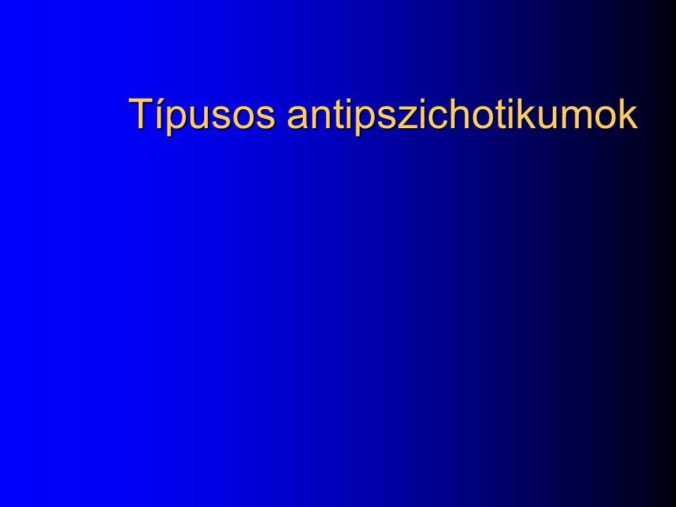 Antipszichotikum (neuroleptikumok) Klasszikus / konvencionális / típusos antipszichotikumok haloperidol, klórpromazin elsősorban erőteljes és tartós D