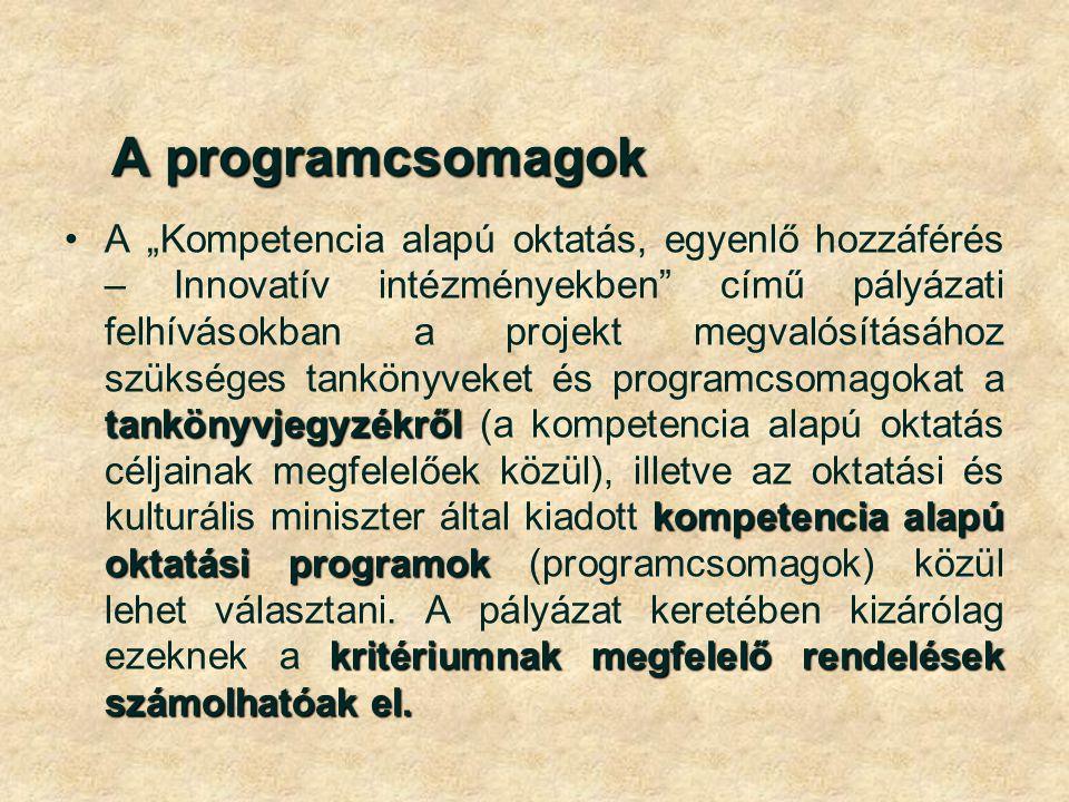 """A programcsomagok tankönyvjegyzékről kompetencia alapú oktatási programok kritériumnak megfelelő rendelések számolhatóak el.A """"Kompetencia alapú oktatás, egyenlő hozzáférés – Innovatív intézményekben című pályázati felhívásokban a projekt megvalósításához szükséges tankönyveket és programcsomagokat a tankönyvjegyzékről (a kompetencia alapú oktatás céljainak megfelelőek közül), illetve az oktatási és kulturális miniszter által kiadott kompetencia alapú oktatási programok (programcsomagok) közül lehet választani."""