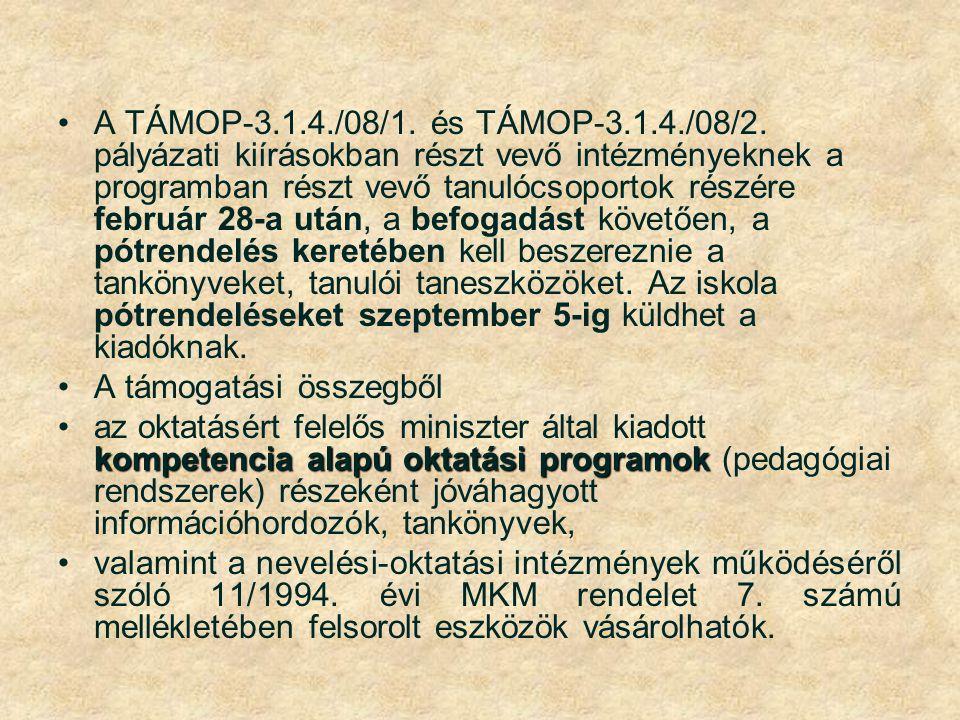 A TÁMOP-3.1.4./08/1. és TÁMOP-3.1.4./08/2. pályázati kiírásokban részt vevő intézményeknek a programban részt vevő tanulócsoportok részére február 28-