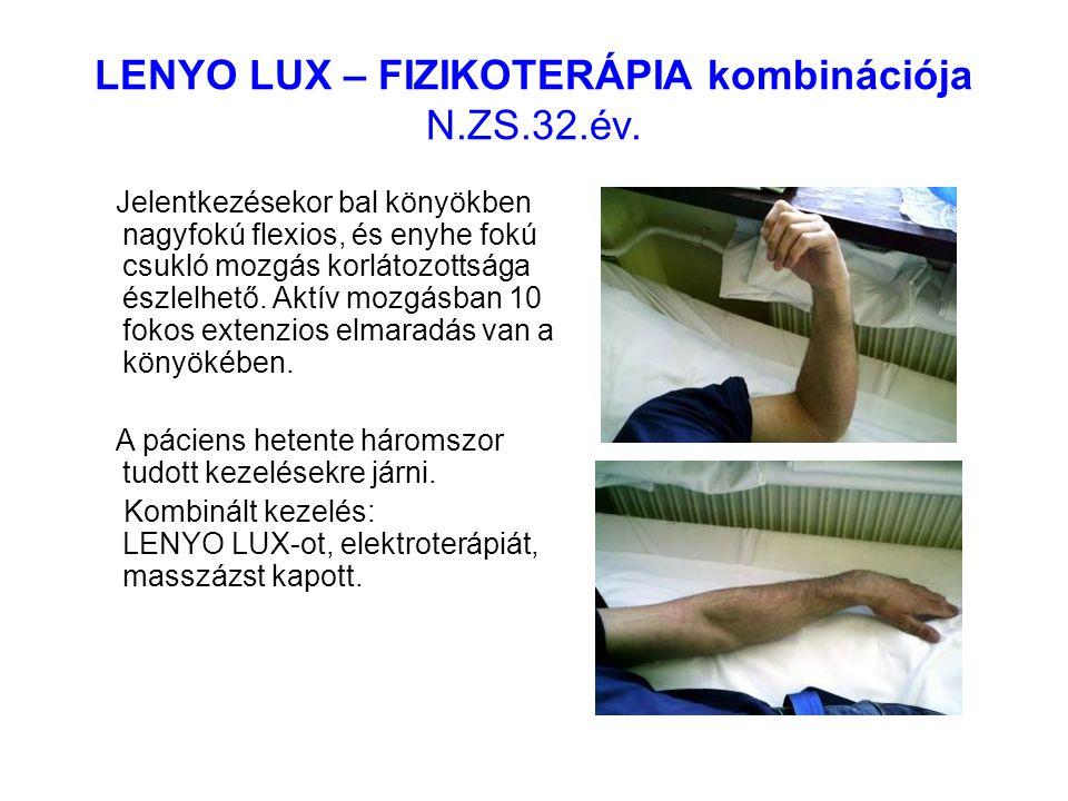 LENYO LUX – FIZIKOTERÁPIA kombinációja N.ZS.32.év. Jelentkezésekor bal könyökben nagyfokú flexios, és enyhe fokú csukló mozgás korlátozottsága észlelh