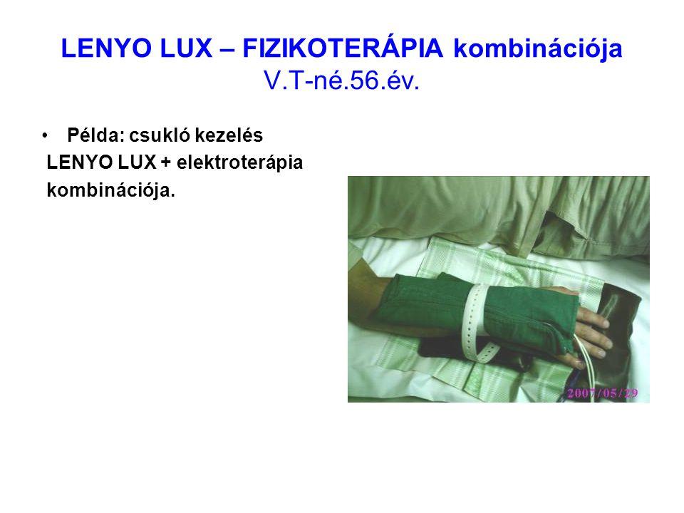 LENYO LUX – FIZIKOTERÁPIA kombinációja V.T-né.56.év. Példa: csukló kezelés LENYO LUX + elektroterápia kombinációja.