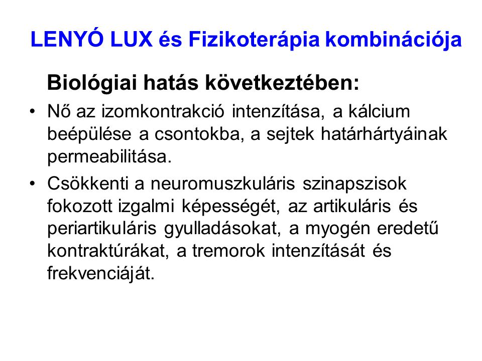 LENYO LUX – FIZIKOTERÁPIA kombinációja V.I.né.57.év Bentfekvése alatt a jobb comb lateralis oldalán a sérülést következtében kialakult 30x20cm-es haematóma részlegesen felszívódott, térdizületi duzzanata csaknem teljesen megszűnt, fájdalmai regredialtak.