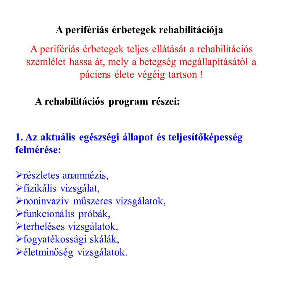 A perifériás érbetegek rehabilitációja A perifériás érbetegek teljes ellátását a rehabilitációs szemlélet hassa át, mely a betegség megállapításától a