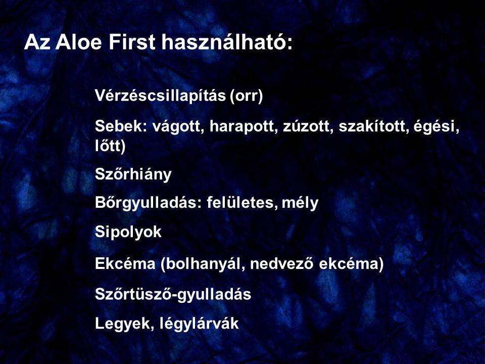 Az Aloe First használható: Vérzéscsillapítás (orr) Sebek: vágott, harapott, zúzott, szakított, égési, lőtt) Szőrhiány Bőrgyulladás: felületes, mély Si