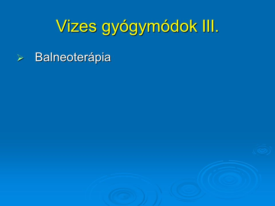Vizes gyógymódok IV. Kneipp-féle gyógymódok: 1. harmatos fűben járás; 2.