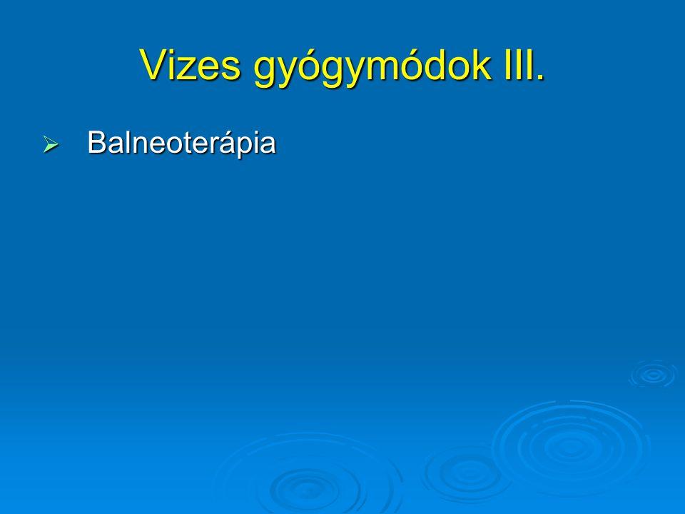 Vizes gyógymódok III.  Balneoterápia