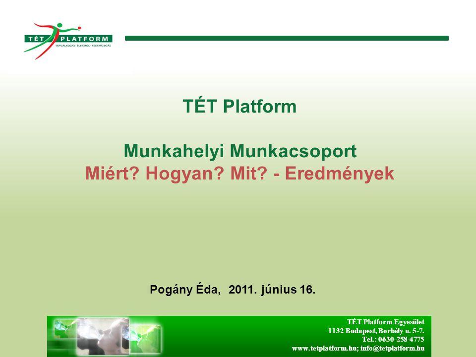 TÉT Platform Egyesület 1132 Budapest, Borbély u. 5-7. Tel.: 0630-258-4775 www.tetplatform.hu; info@tetplatform.hu TÉT Platform Munkahelyi Munkacsoport