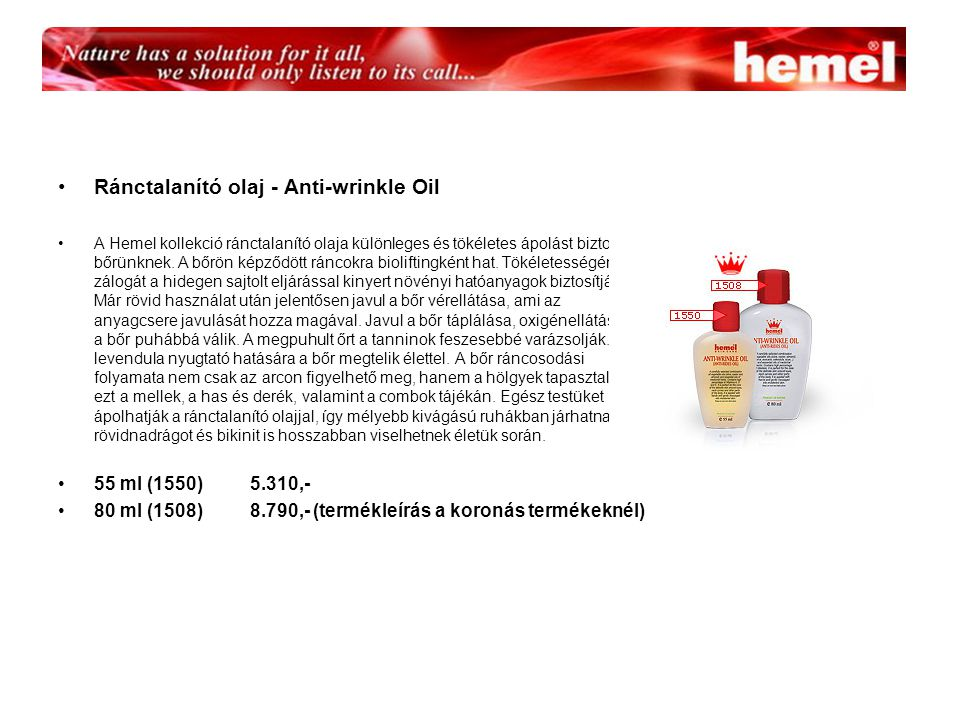 Ránctalanító olaj - Anti-wrinkle Oil A Hemel kollekció ránctalanító olaja különleges és tökéletes ápolást biztosít a bőrünknek.