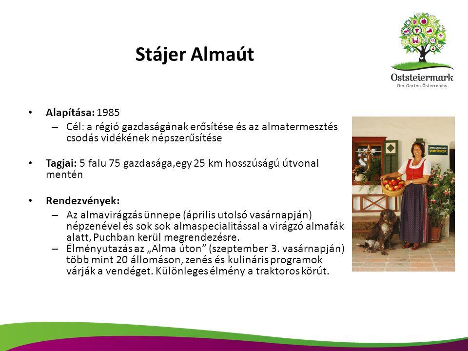 Stájer Almaút Alapítása: 1985 – Cél: a régió gazdaságának erősítése és az almatermesztés csodás vidékének népszerűsítése Tagjai: 5 falu 75 gazdasága,e
