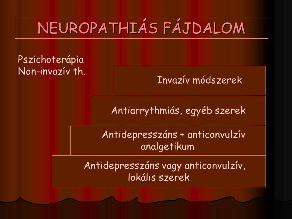 Antidepresszáns vagy anticonvulzív, lokális szerek Antiarrythmiás, egyéb szerek Antidepresszáns + anticonvulzív analgetikum Invazív módszerek NEUROPAT