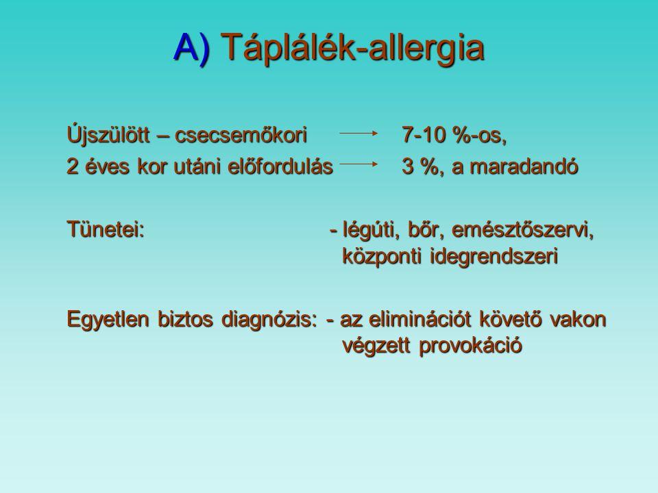 5. Immunmediált betegség A) táplálék allergia B) coeliakia C) IBD