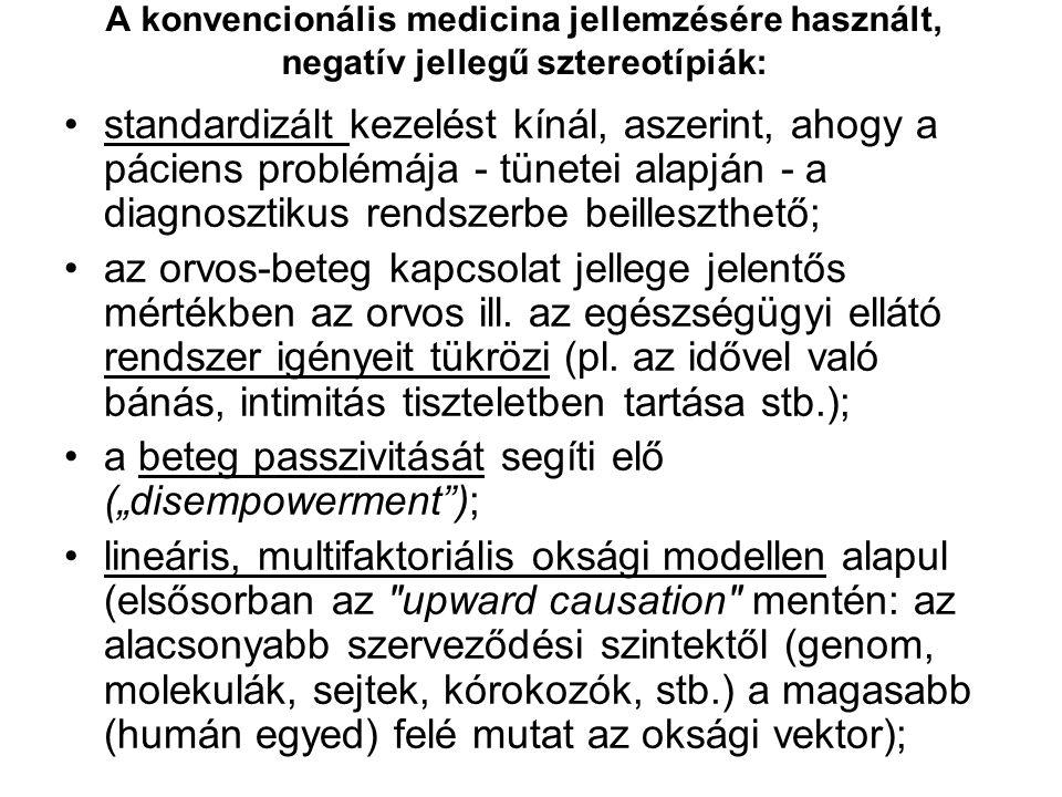 A konvencionális medicina jellemzésére használt, negatív jellegű sztereotípiák: standardizált kezelést kínál, aszerint, ahogy a páciens problémája - tünetei alapján - a diagnosztikus rendszerbe beilleszthető; az orvos-beteg kapcsolat jellege jelentős mértékben az orvos ill.