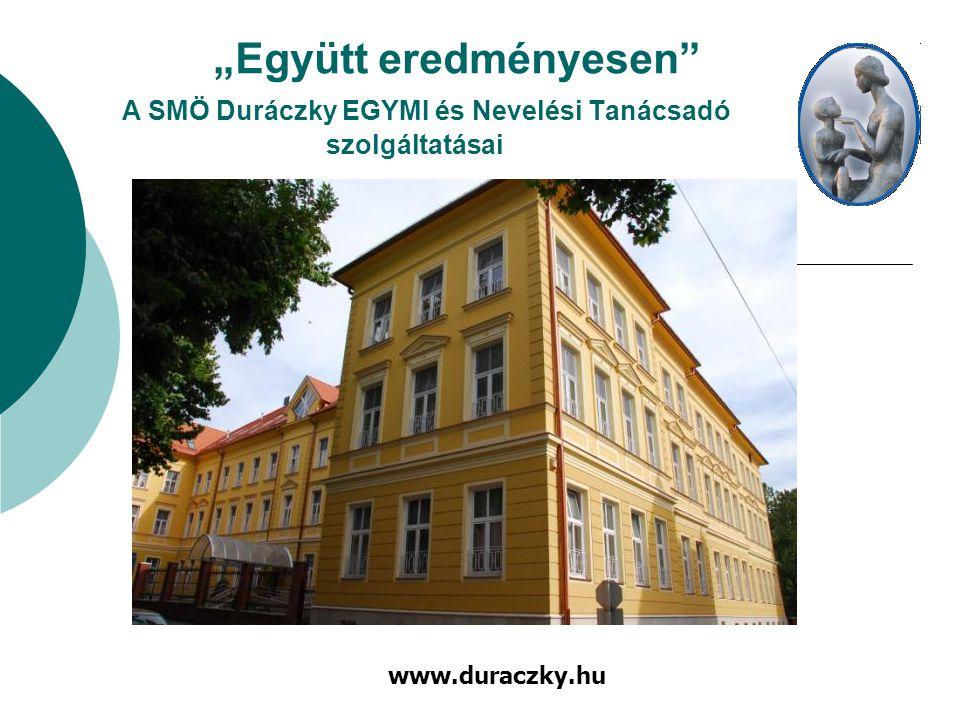 """""""Együtt eredményesen"""" A SMÖ Duráczky EGYMI és Nevelési Tanácsadó szolgáltatásai www.duraczky.hu"""