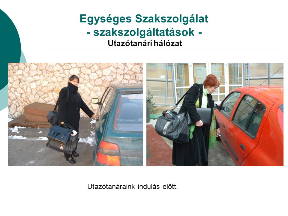 Egységes Szakszolgálat - szakszolgáltatások - Utazótanári hálózat Utazótanáraink indulás előtt.