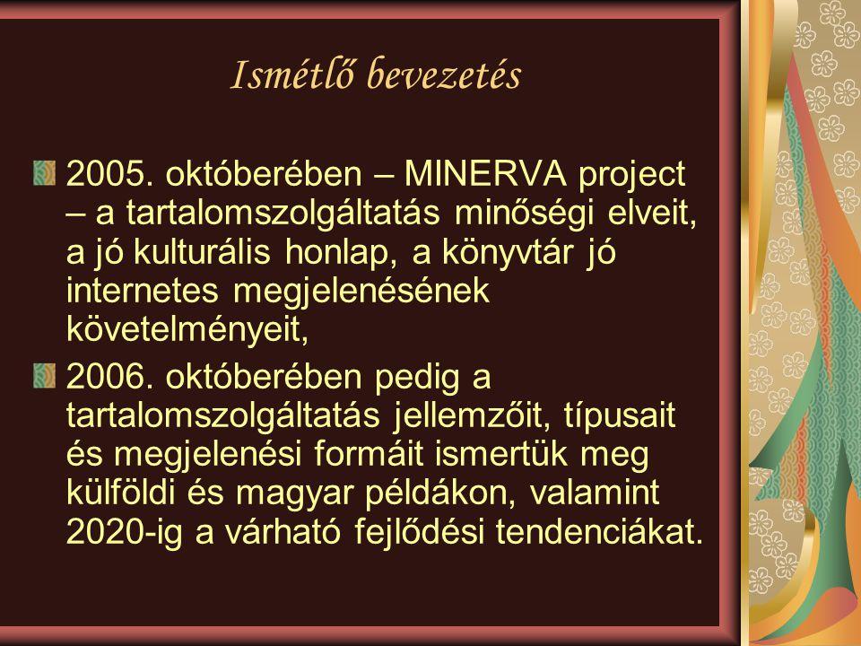 Ismétlő bevezetés 2005. októberében – MINERVA project – a tartalomszolgáltatás minőségi elveit, a jó kulturális honlap, a könyvtár jó internetes megje