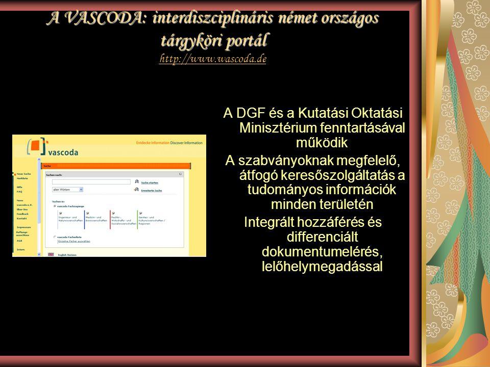 A VASCODA: interdiszciplináris német országos tárgyköri portál A VASCODA: interdiszciplináris német országos tárgyköri portál http://www.wascoda.de ht