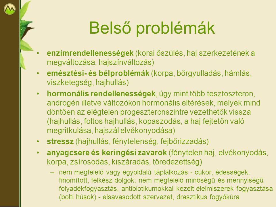 Belső problémák enzimrendellenességek (korai őszülés, haj szerkezetének a megváltozása, hajszínváltozás) emésztési- és bélproblémák (korpa, bőrgyullad