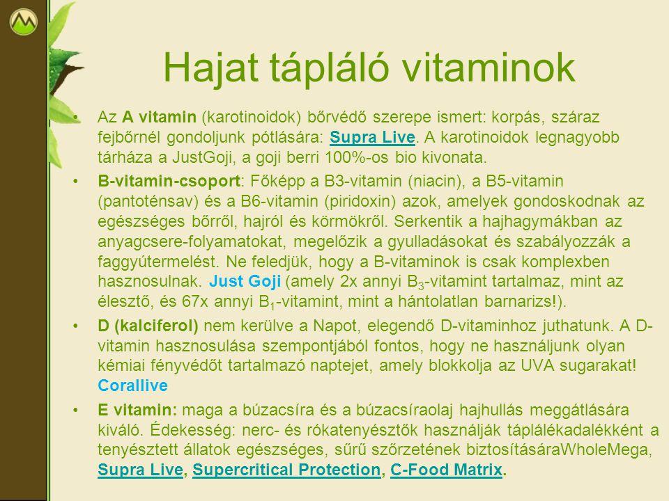 Hajat tápláló vitaminok Az A vitamin (karotinoidok) bőrvédő szerepe ismert: korpás, száraz fejbőrnél gondoljunk pótlására: Supra Live. A karotinoidok