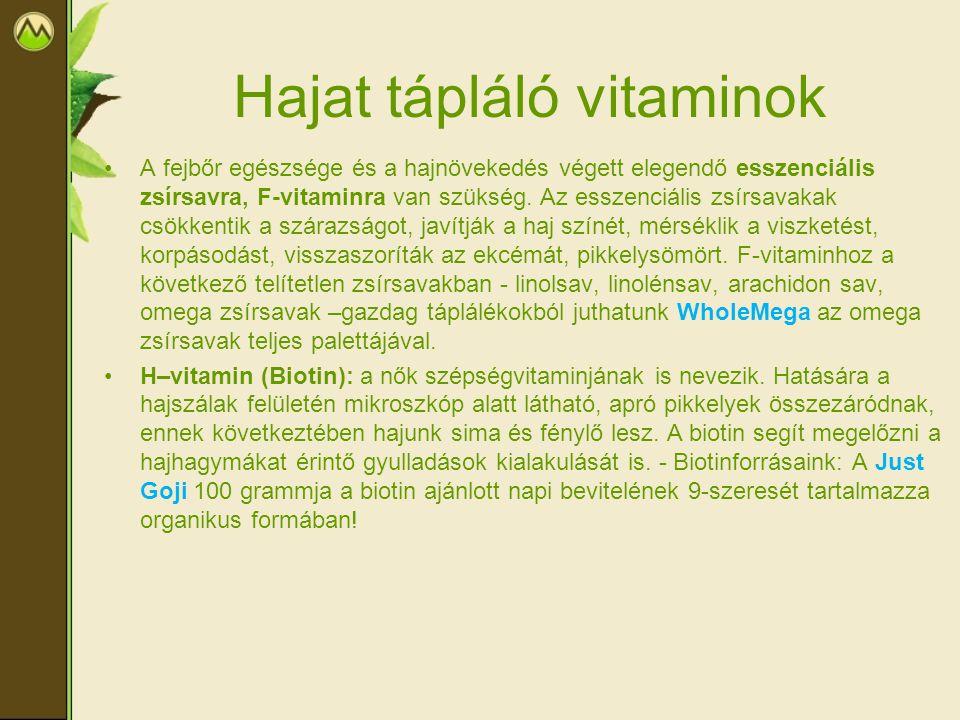 Hajat tápláló vitaminok A fejbőr egészsége és a hajnövekedés végett elegendő esszenciális zsírsavra, F-vitaminra van szükség. Az esszenciális zsírsava