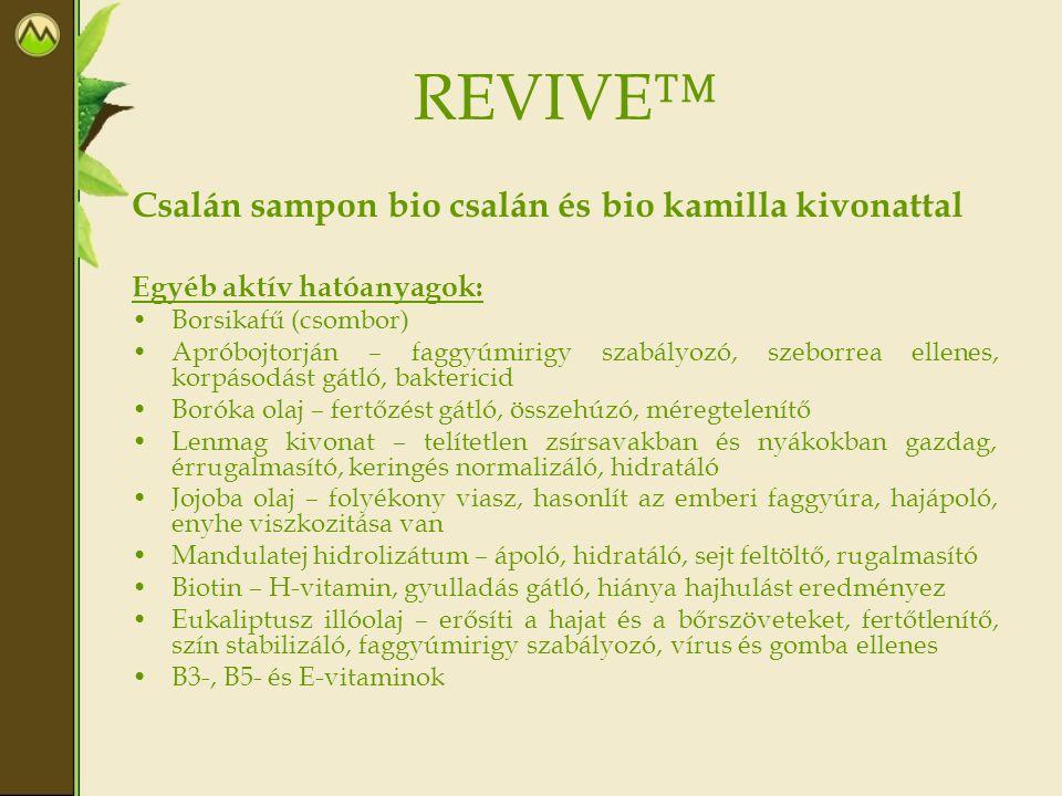 REVIVE™ Csalán sampon bio csalán és bio kamilla kivonattal Egyéb aktív hatóanyagok: Borsikafű (csombor) Apróbojtorján – faggyúmirigy szabályozó, szebo