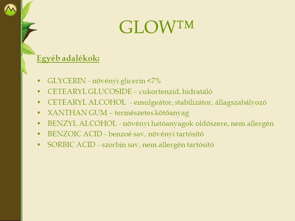 GLOW™ Egyéb adalékok: GLYCERIN - növényi glicerin <7% CETEARYL GLUCOSIDE – cukortenzid, hidratáló CETEARYL ALCOHOL - emulgeátor, stabilizátor, állagsz