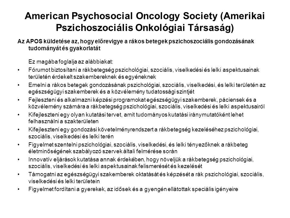 American Psychosocial Oncology Society (Amerikai Pszichoszociális Onkológiai Társaság) Az APOS küldetése az, hogy előrevigye a rákos betegek pszichosz