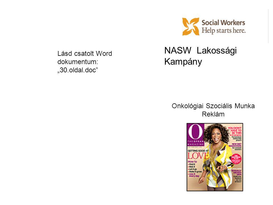 """NASW Lakossági Kampány Onkológiai Szociális Munka Reklám Lásd csatolt Word dokumentum: """"30.oldal.doc"""""""