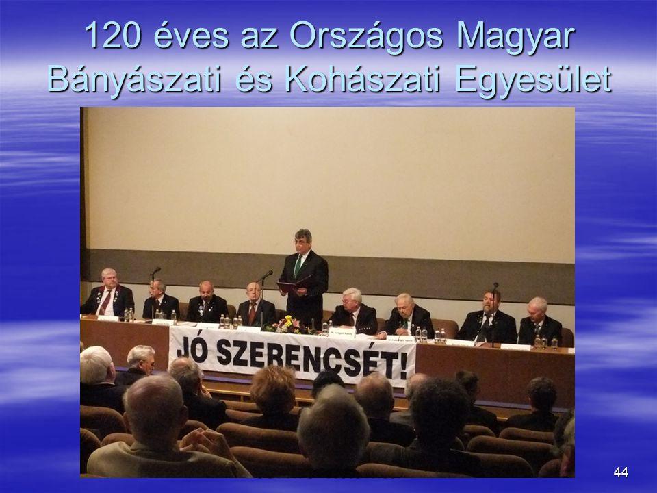 MANDRIK ISTVÁN OÉT MB ÜGYVIVŐ +3630941190744 120 éves az Országos Magyar Bányászati és Kohászati Egyesület