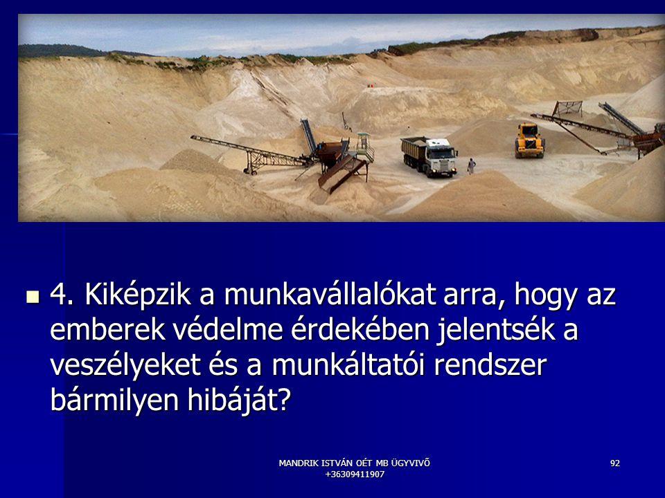 MANDRIK ISTVÁN OÉT MB ÜGYVIVŐ +36309411907 92 4. Kiképzik a munkavállalókat arra, hogy az emberek védelme érdekében jelentsék a veszélyeket és a munká