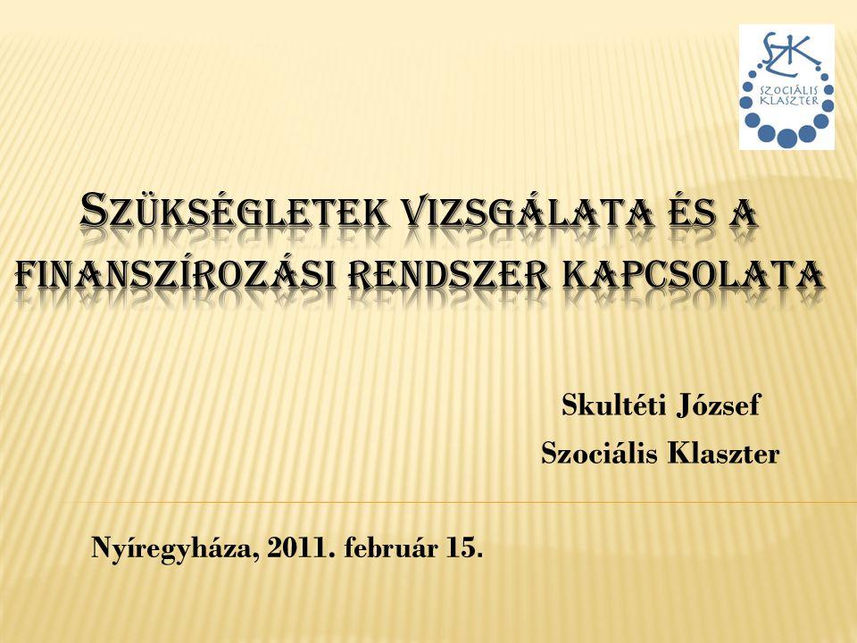 Skultéti József Szociális Klaszter Nyíregyháza, 2011. február 15.