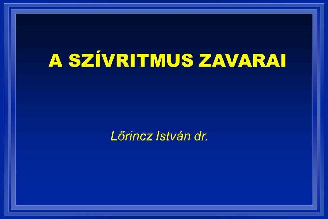 Lőrincz István dr. A SZÍVRITMUS ZAVARAI