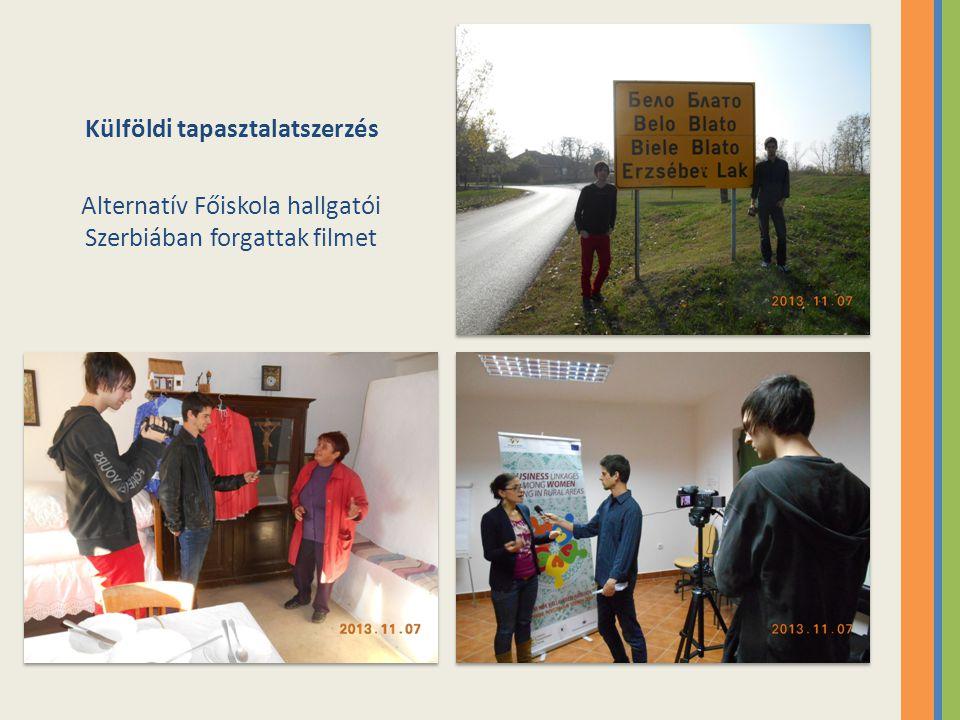 Külföldi tapasztalatszerzés Alternatív Főiskola hallgatói Szerbiában forgattak filmet