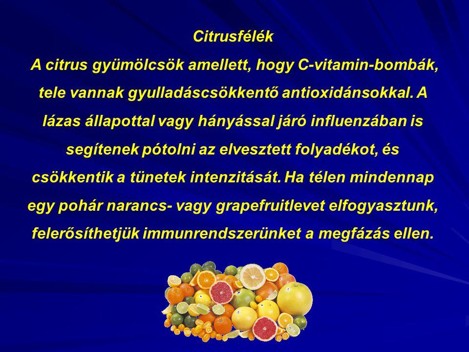 Citrusfélék A citrus gyümölcsök amellett, hogy C-vitamin-bombák, tele vannak gyulladáscsökkentő antioxidánsokkal.