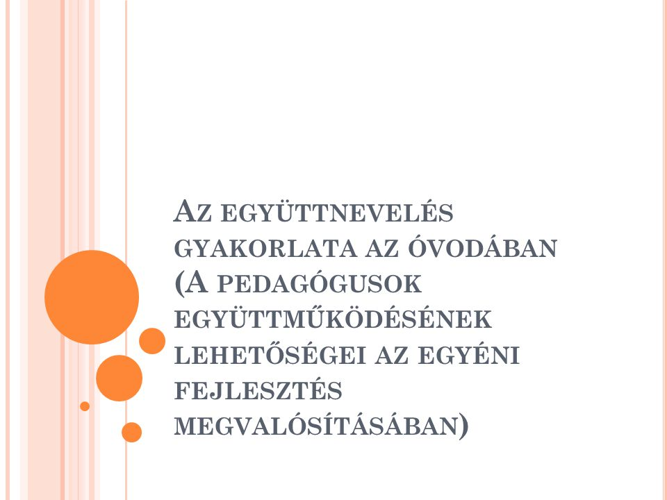 A TÖRVÉNYEK, MINT LEHETŐSÉG 1993.évi LXXIX. törvény a közoktatásról 2/2005.