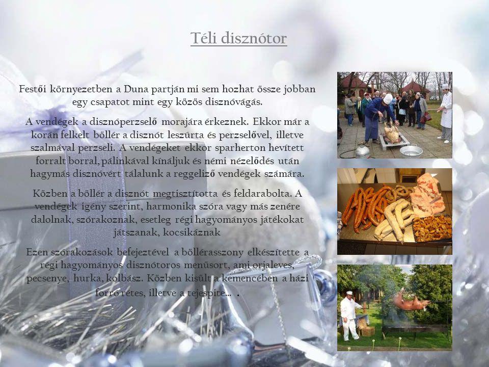 Téli disznótor Fest ő i környezetben a Duna partján mi sem hozhat össze jobban egy csapatot mint egy közös disznóvágás. A vendégek a disznóperzsel ő m