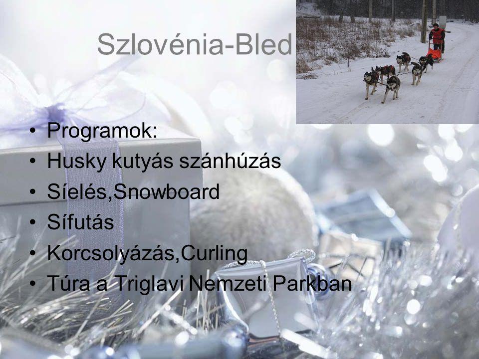 Szlovénia-Bled Programok: Husky kutyás szánhúzás Síelés,Snowboard Sífutás Korcsolyázás,Curling Túra a Triglavi Nemzeti Parkban