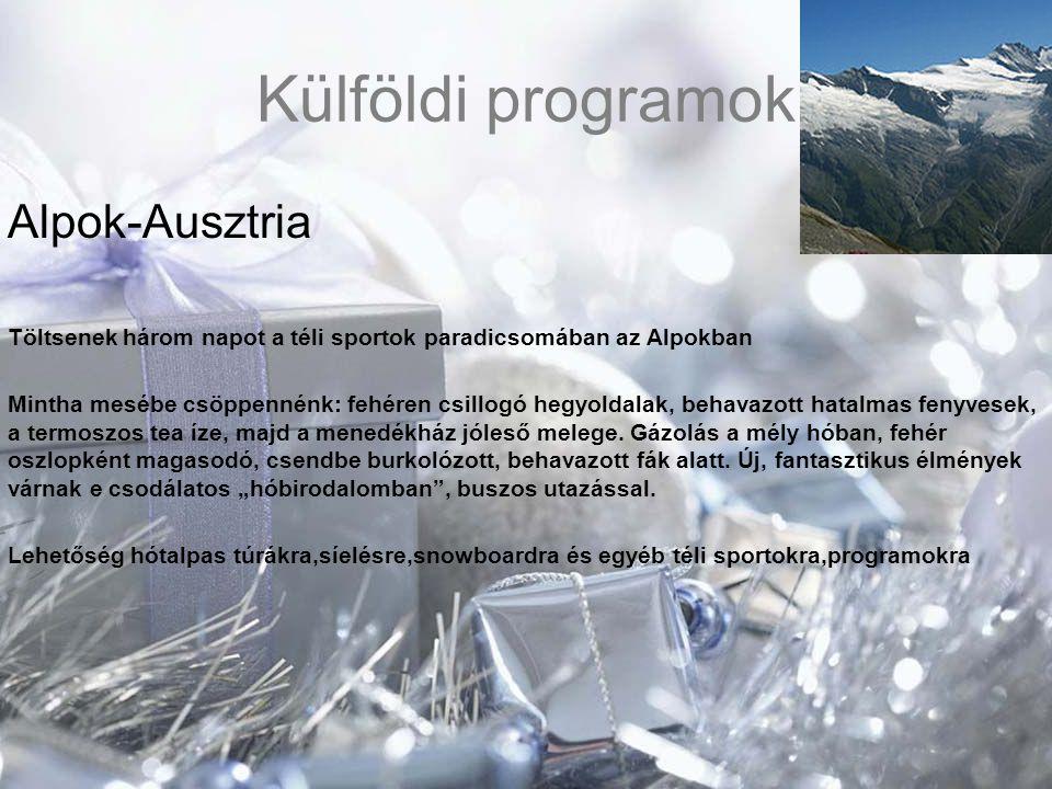 Külföldi programok Alpok-Ausztria Töltsenek három napot a téli sportok paradicsomában az Alpokban Mintha mesébe csöppennénk: fehéren csillogó hegyolda