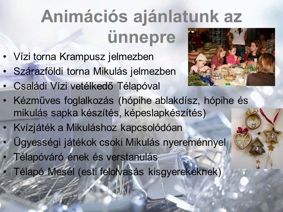 Animációs ajánlatunk az ünnepre Vízi torna Krampusz jelmezben Szárazföldi torna Mikulás jelmezben Családi Vízi vetélkedő Télapóval Kézműves foglalkozá