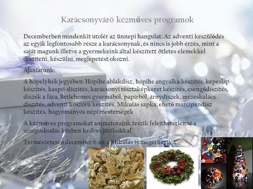 Karácsonyváró kézm ű ves programok Decemberben mindenkit utolér az ünnepi hangulat. Az adventi készül ő dés az egyik legfontosabb része a karácsonynak