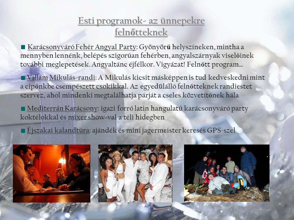 Esti programok- az ünnepekre feln ő tteknek Karácsonyváró Fehér Angyal Party: Gyönyör ű helyszíneken, mintha a mennyben lennénk, belépés szigorúan feh