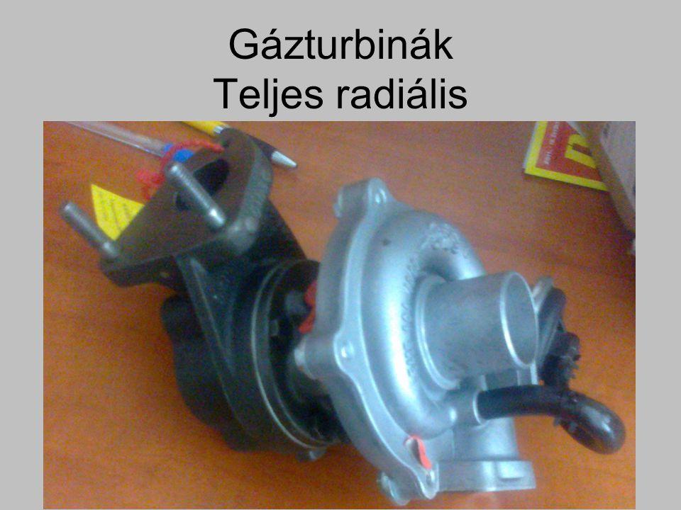 Gázturbinák Teljes radiális