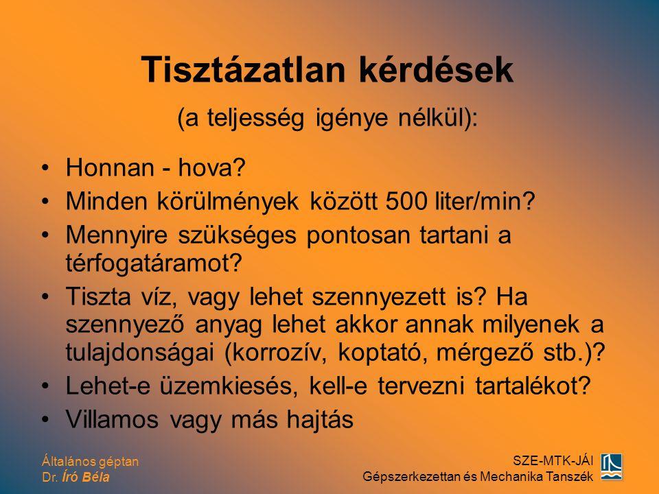 Általános géptan Dr.Író Béla SZE-MTK-JÁI Gépszerkezettan és Mechanika Tanszék Honnan-Hova.