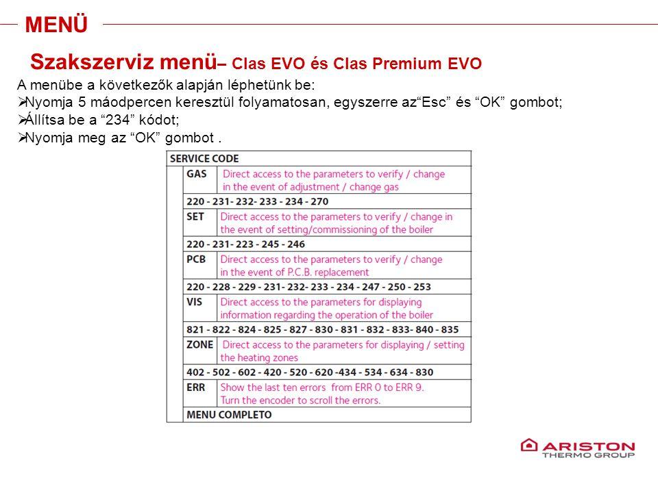 Training manual – GALILEO EVOLUTIONVersione 1V0 MENÜ Szakszerviz menü – Clas EVO és Clas Premium EVO A menübe a következők alapján léphetünk be:  Nyo