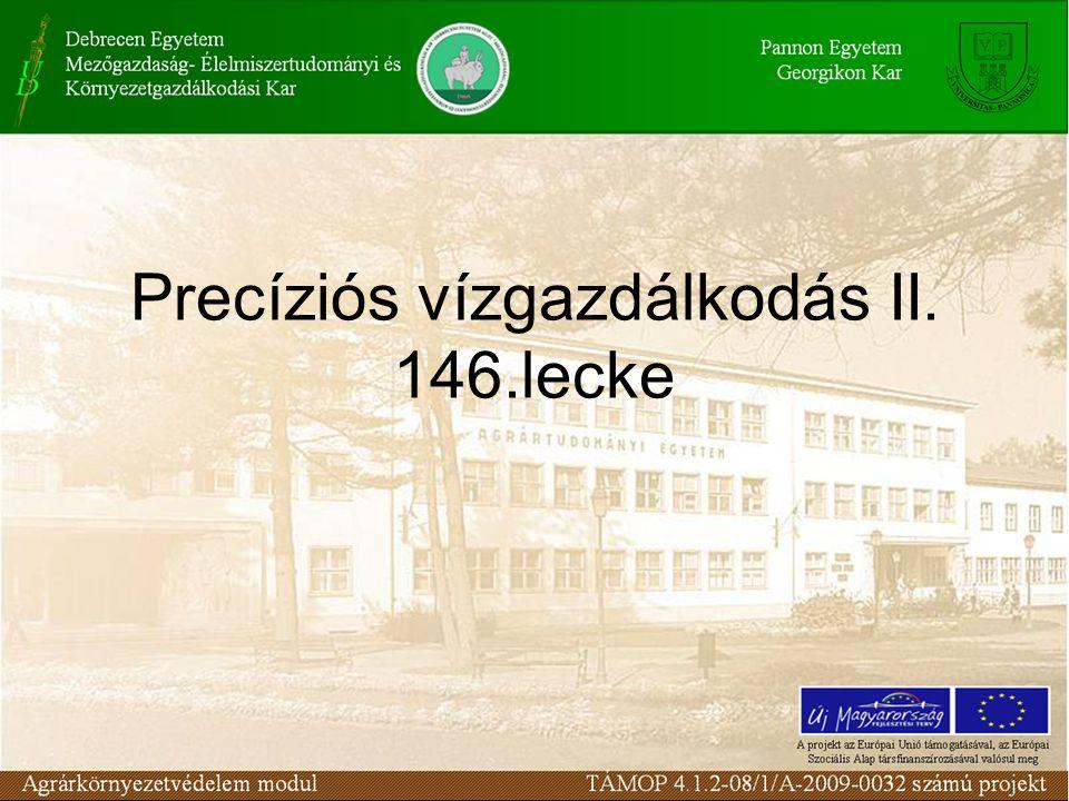 Precíziós vízgazdálkodás II. 146.lecke