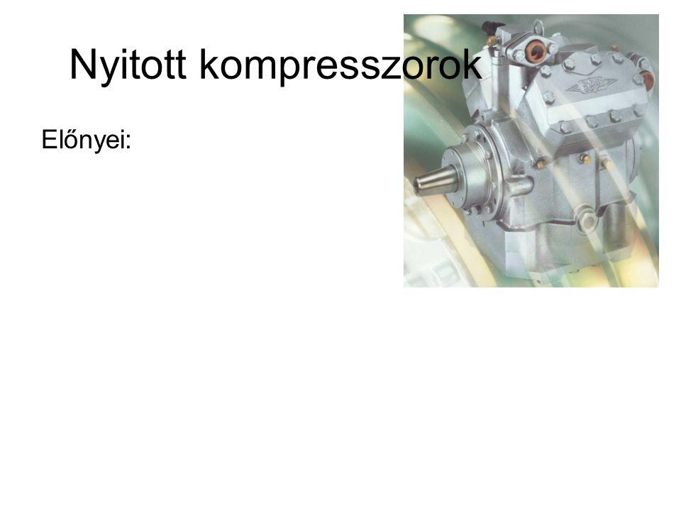 Előnyei: Nyitott kompresszorok