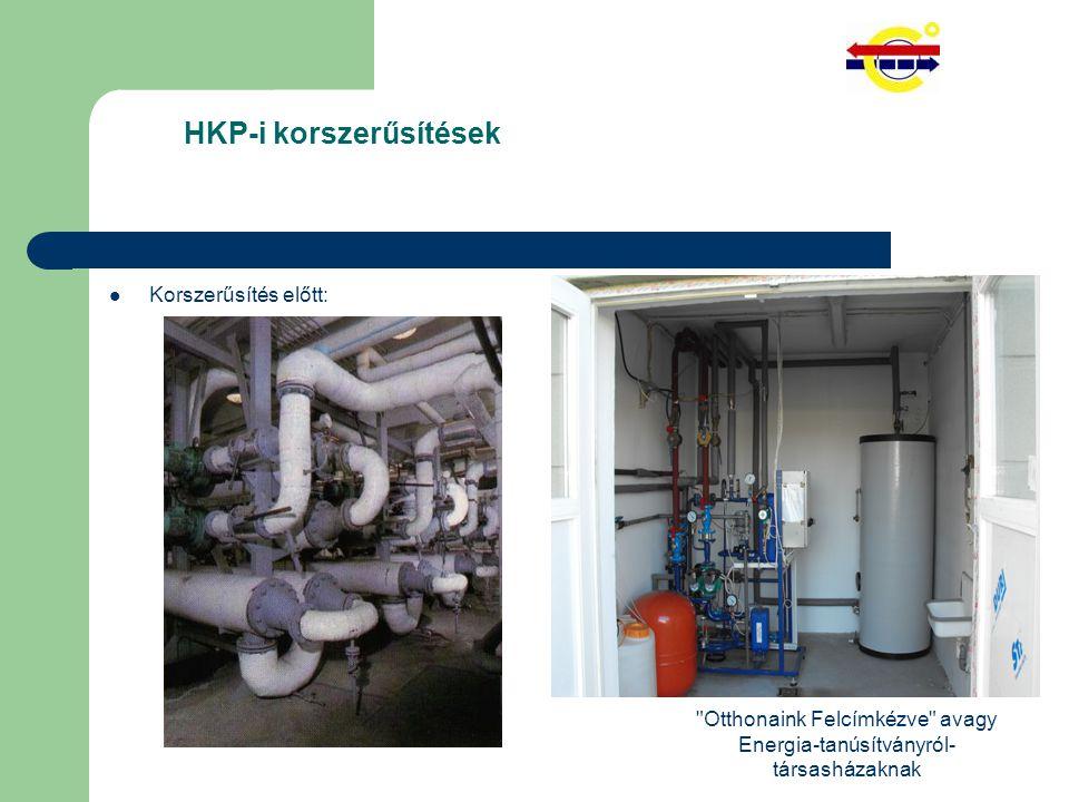 Otthonaink Felcímkézve avagy Energia-tanúsítványról- társasházaknak HKP-i korszerűsítések Korszerűsítés előtt: Korszerűsítés után: