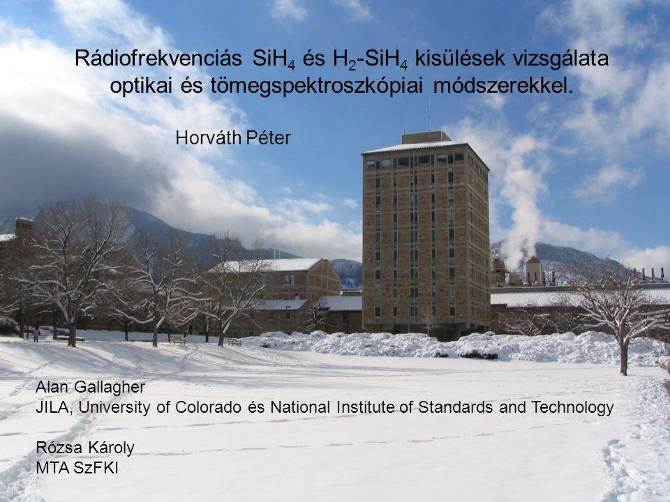 Rádiofrekvenciás SiH 4 és H 2 -SiH 4 kisülések vizsgálata optikai és tömegspektroszkópiai módszerekkel.