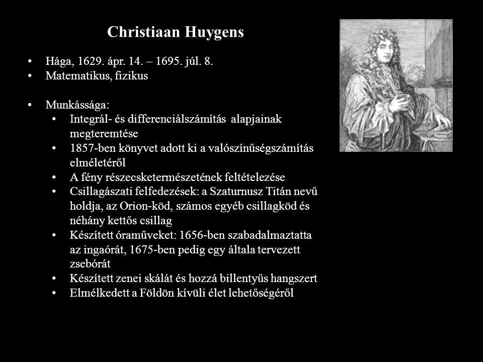 Christiaan Huygens Hága, 1629. ápr. 14. – 1695. júl. 8. Matematikus, fizikus Munkássága: Integrál- és differenciálszámítás alapjainak megteremtése 185